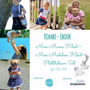 KOMBI Ebook Meer Mama+ Meer Mädchen Kleid Gr. 62-46 + Plottdateien-SET